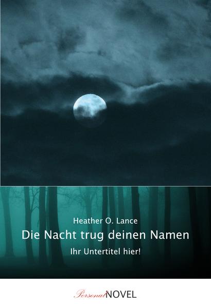 """Personalisierter Roman: """"Die Nacht trug deinen Namen"""""""